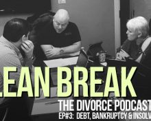 CLEAN BREAK: Insolvency and Bankruptcy in Divorce