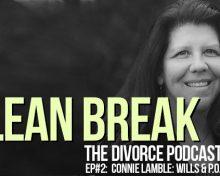 Clean Break: Wills, Powers of Attorney and Divorce